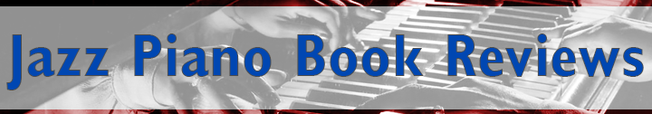 Jazz Piano Book Reviews on LearnJazzPiano.com