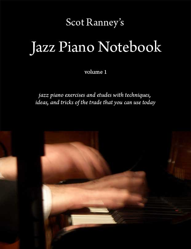 Scot Ranney's Jazz Piano Notebook, Volume 1 - jazz piano tricks of the trade